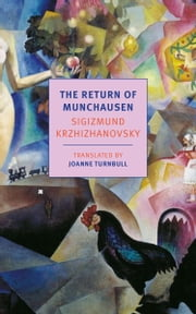 The Return of Munchausen ebook by Sigizmund Krzhizhanovsky,Joanne Turnbull