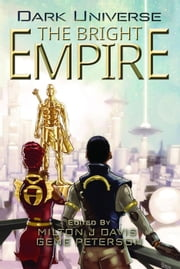 Dark Universe: The Bright Empire ebook by Balogun Ojetade, Gerald Coleman, Valjeanne Jeffers,...