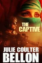 The Captive (Griffin Force #1) ebook by Julie Coulter Bellon