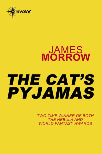 The Cat's Pyjamas ebook by James Morrow