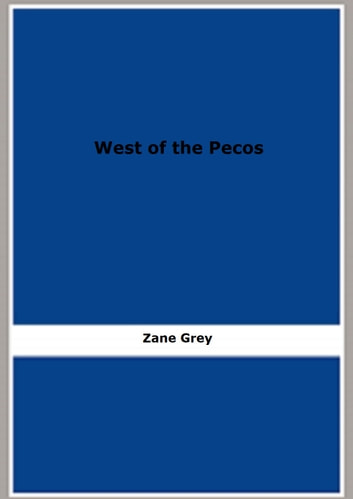 West of the Pecos ekitaplar by Zane Grey
