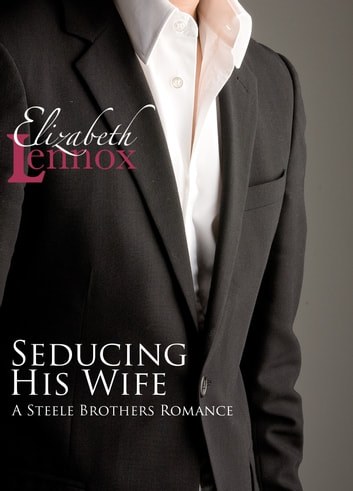 Seducing his Wife ebook by Elizabeth Lennox