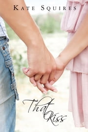 That Kiss (Book 1 of 2) ebook by Kate Squires