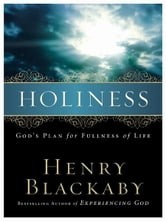 Holiness - God's Plan for Fullness of Life ebook by Henry Blackaby