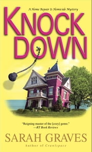 Knockdown - A Home Repair Is Homicide Mystery ebook by Sarah Graves