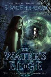 At Water's Edge - The Water Rushes, #1 ebook by S McPherson