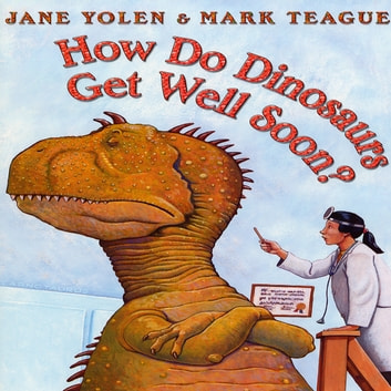 How Do Dinosaurs Get Well Soon? audiobook by Jane Yolen