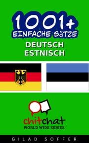 1001+ Einfache Sätze Deutsch - Estnisch ebook by Kobo.Web.Store.Products.Fields.ContributorFieldViewModel