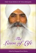 The Laws of Life ebook by Yogi Bhajan