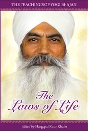 The Laws of Life - The Teachings of Yogi Bhajan ebook by Yogi Bhajan