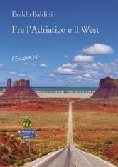Fra l'Adriatico e il West ebook by Eraldo Baldini