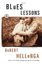 Blues Lessons ebook by Robert Hellenga