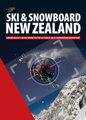 Brown Bear Ski and Snowboard New Zealand 2013 電子書 by Michelle Berridge,Isaac Wilson