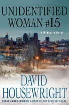 Unidentified Woman #15 - A McKenzie Novel ebook by David Housewright