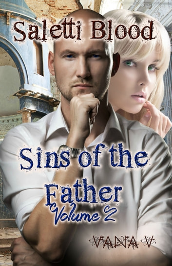Saletti Blood: Sins of the Father (Volume 2) ebook by Vana V