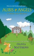 Alibis & Angels ebook by Olivia Matthews