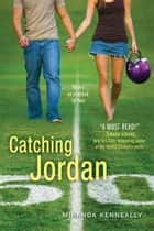 Catching Jordan ebooks by Miranda Kenneally