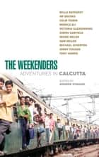 The Weekenders - Adventures in Calcutta ebook by Andrew O'Hagan