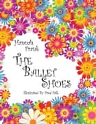 The Ballet Shoes ebook by Fred Falk, Hannah Frank