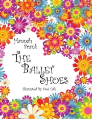 The Ballet Shoes ebook by Hannah Frank