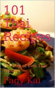 101 Thai Recipes ebook by Fagy Kai