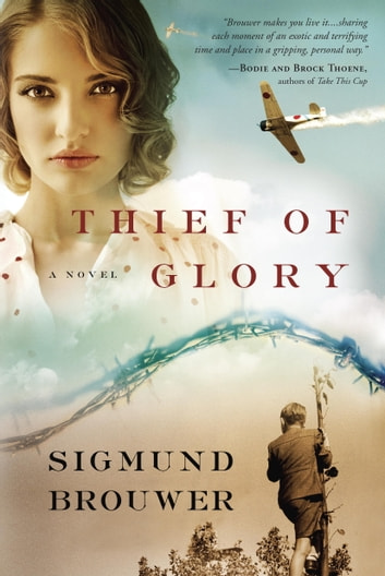 Thief of Glory - A Novel ebook by Sigmund Brouwer