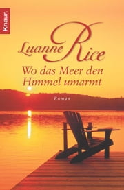 Wo das Meer den Himmel umarmt ebook by Luanne Rice
