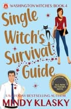 Single Witch's Survival Guide (15th Anniversary Edition) ebook by Mindy Klasky