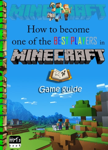 How to become one of the best players in Minecraft