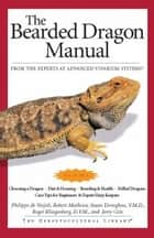 The Bearded Dragon Manual ebook by Philippe De Vosjoli