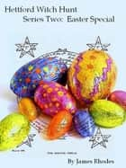 Hettford Witch Hunt: Easter Special ebook by James Rhodes