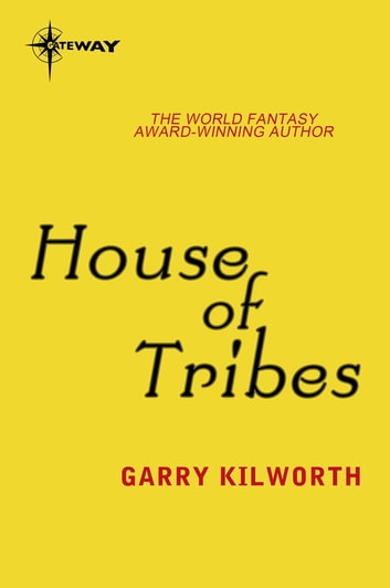 House of Tribes ebook by Garry Kilworth