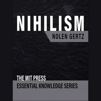 Nihilism audiobook by Nolen Gertz
