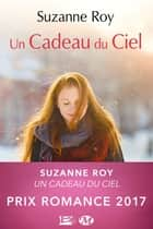 Un cadeau du ciel ebook by Suzanne Roy