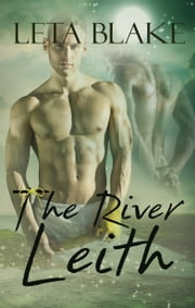 The River Leith ebook by Leta Blake