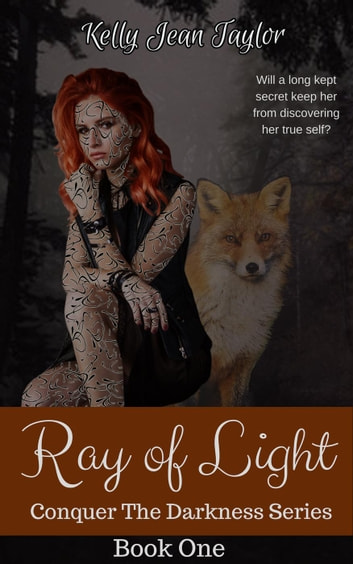Ray of Light - Conquer the Darkness Series, #1 ebook by Kelly Jean Taylor