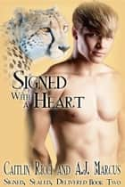 Signed with a Heart ebook by Caitlin Ricci, A.J. Marcus
