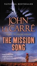 The Mission Song - A Novel ebook by John le Carre