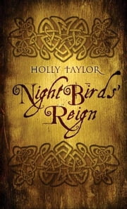 Night Bird's Reign ebook by Holly