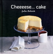 Cheeeese cakes ebook by Julie SCHWOB