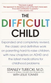 The Difficult Child - Expanded and Revised Edition ebook by Stanley Turecki,Leslie Tonner