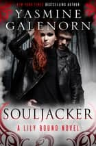 Souljacker ebook by Yasmine Galenorn