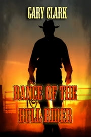 Dance of the Bull Rider ebook by Gary Clark