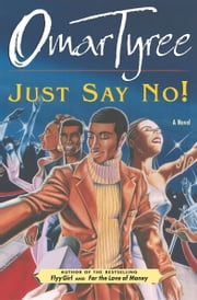 Just Say No! - A Novel ebook by Omar Tyree
