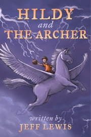 Hildy and The Archer ebook by Jeff Lewis