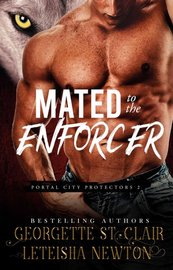 Mated to the Enforcer - Portal City Protectors, #2 ebook by Georgette St. Clair,LeTeisha Newton