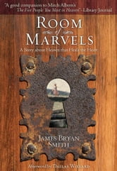 Room of Marvels: A Novel ebook by James Bryan Smith