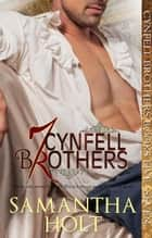 Cynfell Brothers Books 5 - 7 - Cynfell Brothers ebook by Samantha Holt