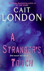 A Stranger's Touch ebook by Cait London