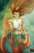 Contre le vent - Les Tritons d'Ea, T2 ebook by Ingrid Lecouvez, Shira Anthony